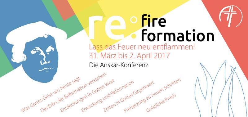 re:fire – re:formation – lass das feuer neu entflammen! anskar konferenz 2017